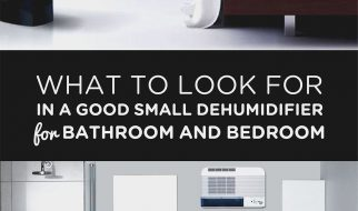 What to Look for in a Good Dehumidifier for Bathroom