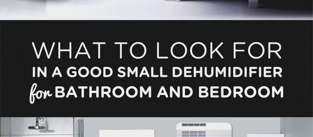 Dehumidifier For Bathroom | What To Look For In A Good Dehumidifier For Bathroom