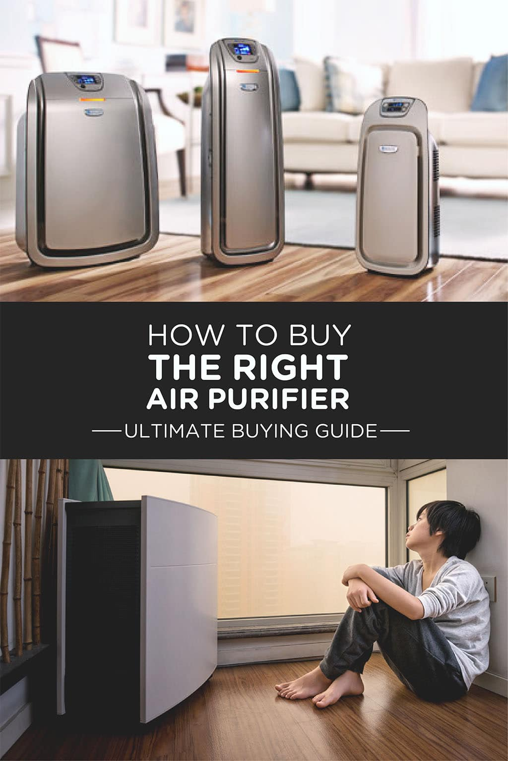 How to buy the right Air Purifier – Ultimate Buying Guide