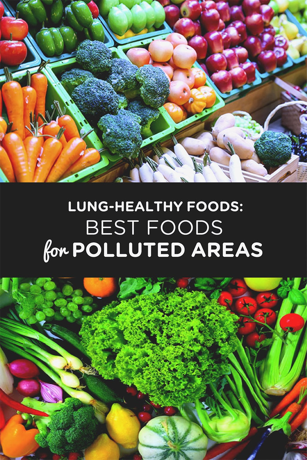 Lung-Healthy Foods- Best Foods for Polluted Areas