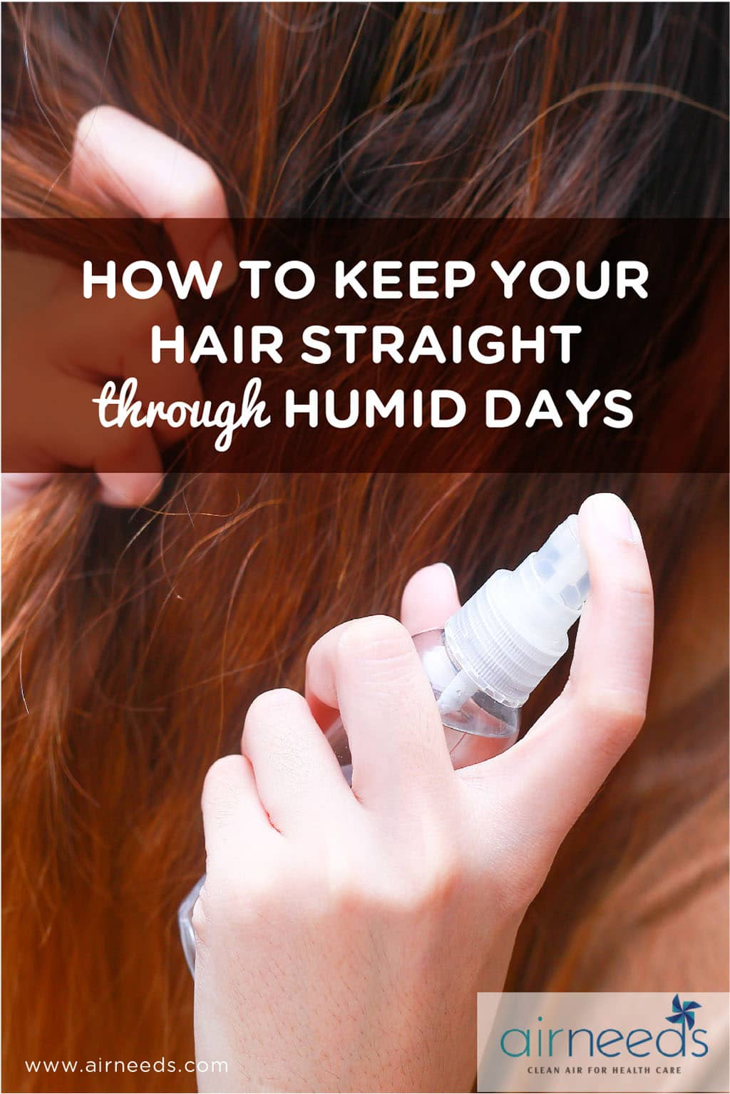 HOW TO KEEP YOUR HAIR STRAIGHT THROUGH HUMID DAYS