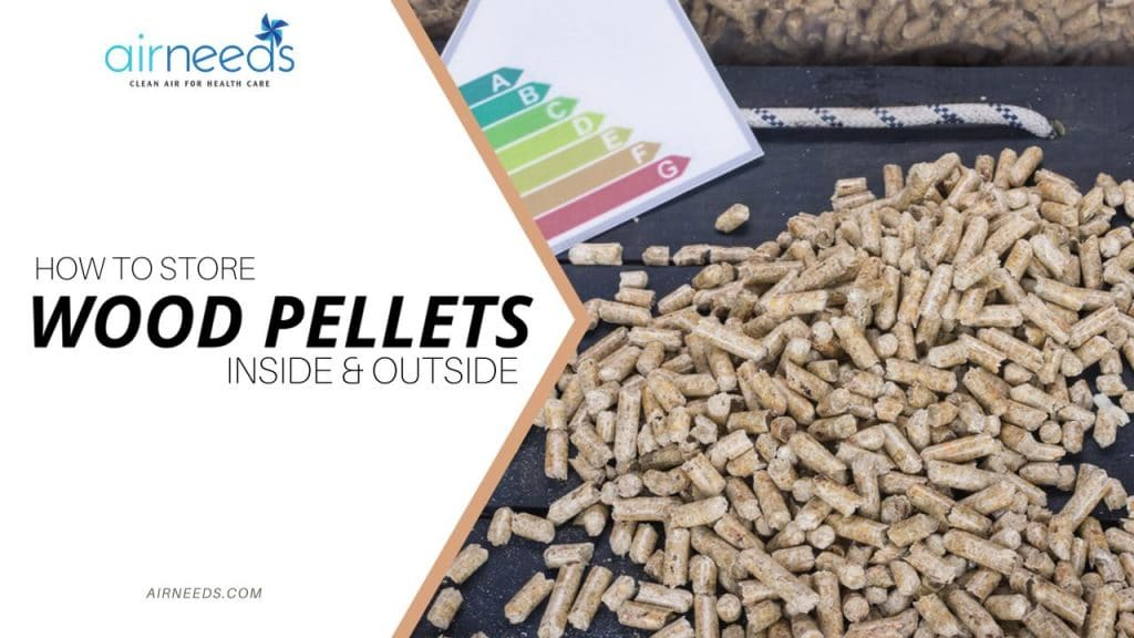 How To Store Wood Pellets Inside And Outside Airneeds